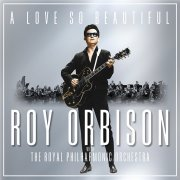 roy orbison & the royal philharmonic orchestra - a love so beautiful - cd