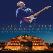 eric clapton: slowhand at 70 - live the the royal albert hall - DVD