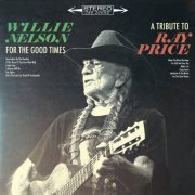 willie nelson - for the good times - a tribute to ray price - cd