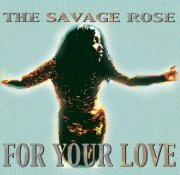 savage rose - for your love - Vinyl / LP