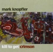 mark knopfler - kill to get crimson - cd