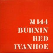burnin red ivanhoe - m 144 - Vinyl / LP