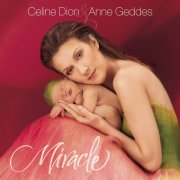 celine dion - miracle  - A Celebration Of New Life