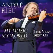 andre rieu - my music - my world - the very best of  - cd