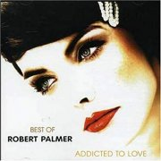 robert palmer - addicted to love - best of - cd