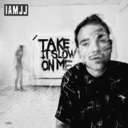 iamjj - take it slow on me - Vinyl / LP