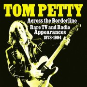 tom petty - across the borderline: rare tv & radio appearances 1978-1994 - Vinyl / LP