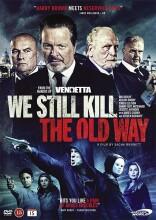 we still kill the old way - DVD