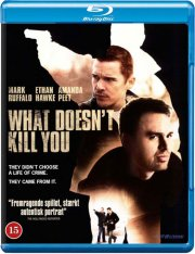 what doesn't kill you - Blu-Ray