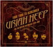 uriah heep - your turn to remember: the definitive an - cd
